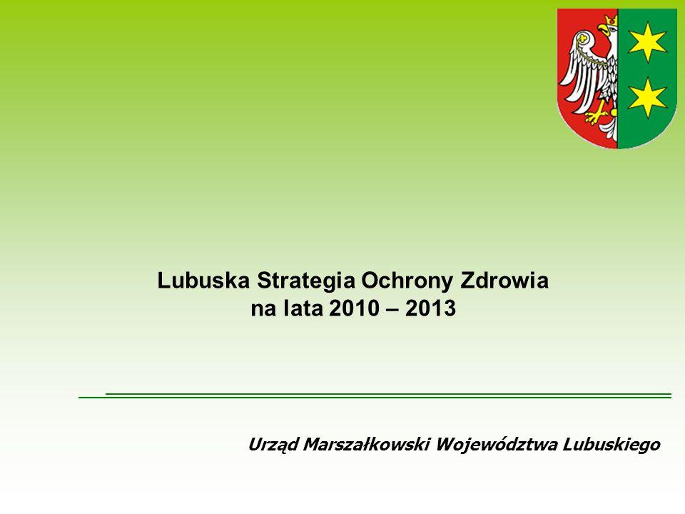 2 Lubuska Strategia Ochrony Zdrowia na lata 2010 – 2013 Cel nadrzędny: Poprawa zdrowia i jakości życia mieszkańców województwa lubuskiego, jako czynnika rozwoju społeczno-ekonomicznego.