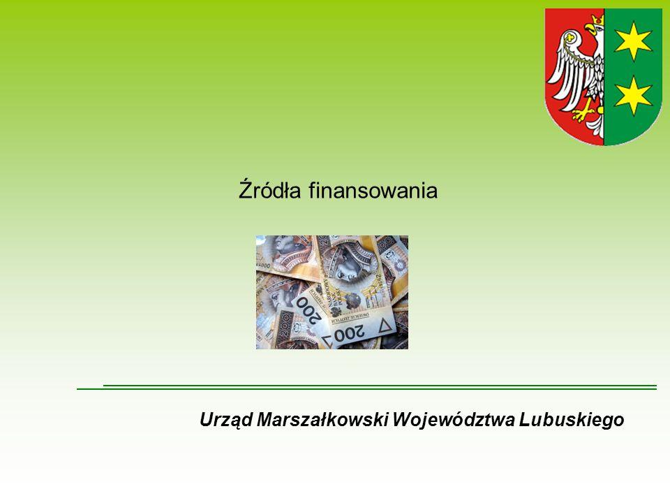 Źródła finansowania Urząd Marszałkowski Województwa Lubuskiego