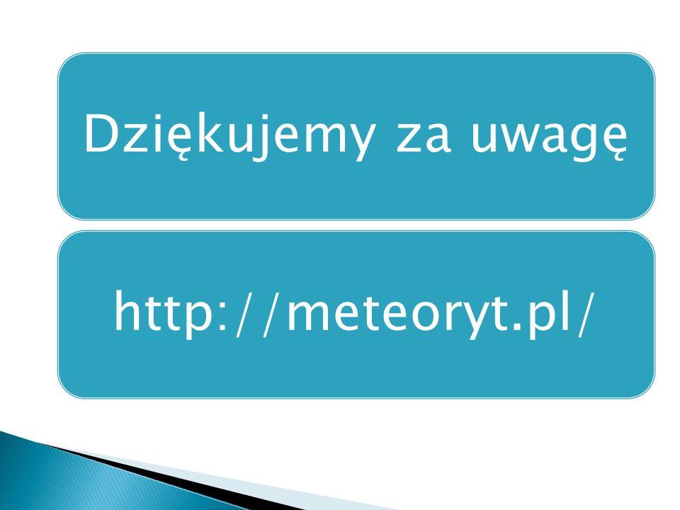 Dziękujemy za uwagęhttp://meteoryt.pl/