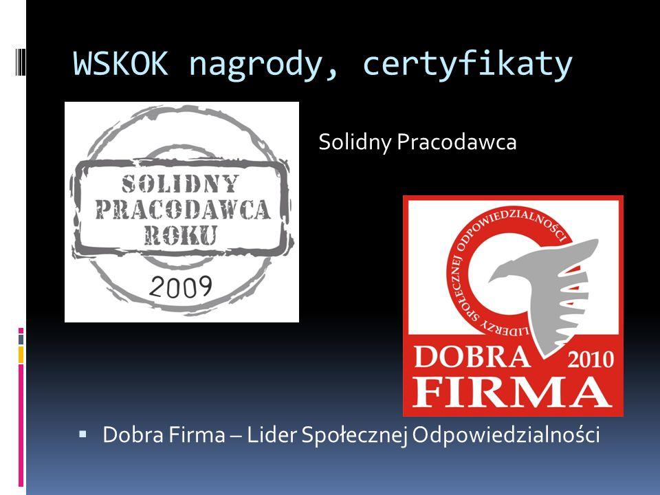 WSKOK nagrody, certyfikaty Solidny Pracodawca Dobra Firma – Lider Społecznej Odpowiedzialności