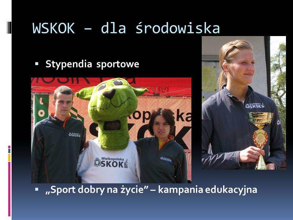 WSKOK – dla środowiska Stypendia sportowe Sport dobry na życie – kampania edukacyjna