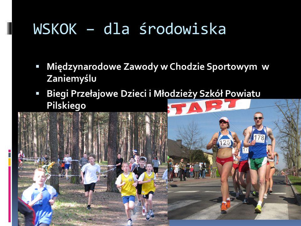 WSKOK – dla środowiska Międzynarodowe Zawody w Chodzie Sportowym w Zaniemyślu Biegi Przełajowe Dzieci i Młodzieży Szkół Powiatu Pilskiego