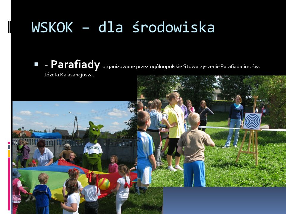 WSKOK – dla środowiska - Parafiady organizowane przez ogólnopolskie Stowarzyszenie Parafiada im.