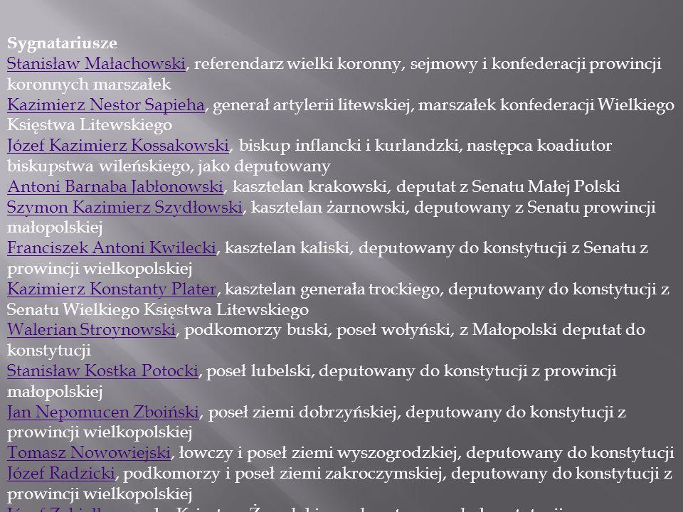 Sygnatariusze Stanisław MałachowskiStanisław Małachowski, referendarz wielki koronny, sejmowy i konfederacji prowincji koronnych marszałek Kazimierz N