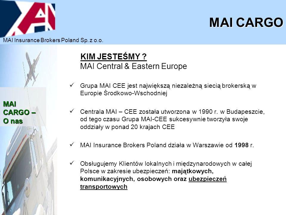 KIM JESTEŚMY ? MAI Central & Eastern Europe Grupa MAI CEE jest największą niezależną siecią brokerską w Europie Środkowo-Wschodniej Centrala MAI – CEE