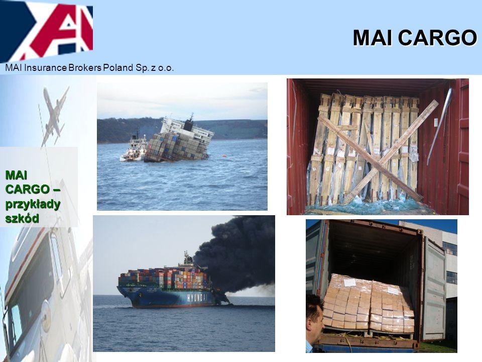 MAI CARGO MAI CARGO – przykłady szkód MAI Insurance Brokers Poland Sp. z o.o.