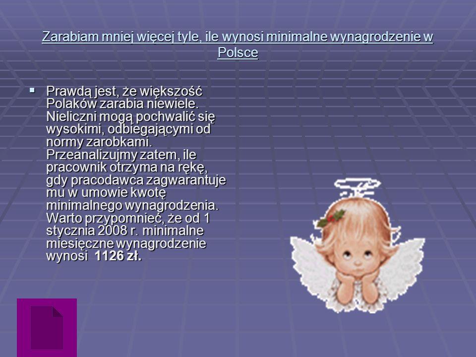 Rozwiązanie do zadania Zarabiam mniej więcej tyle, ile wynosi minimalne wynagrodzenie w Polsce Pan X zarabia brutto 1126 zł.