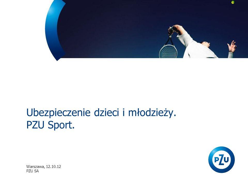Ubezpieczenie dzieci i młodzieży. PZU Sport. Warszawa, 12.10.12 PZU SA
