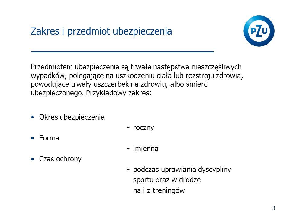 3 Zakres i przedmiot ubezpieczenia Przedmiotem ubezpieczenia są trwałe następstwa nieszczęśliwych wypadków, polegające na uszkodzeniu ciała lub rozstr