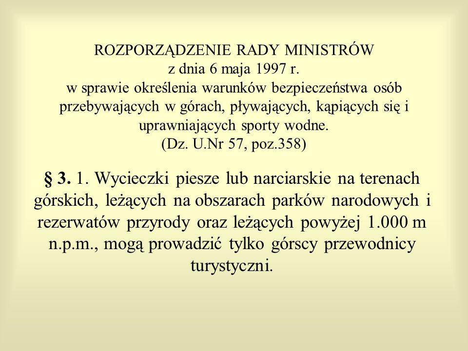 ROZPORZĄDZENIE RADY MINISTRÓW z dnia 6 maja 1997 r. w sprawie określenia warunków bezpieczeństwa osób przebywających w górach, pływających, kąpiących