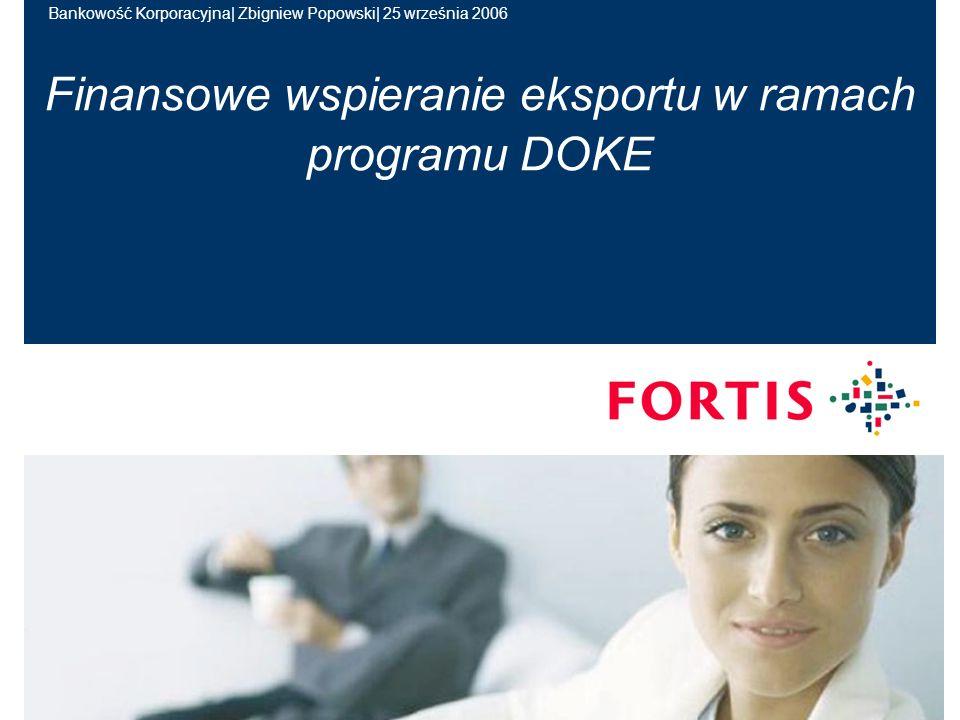 Bankowość Korporacyjna| Zbigniew Popowski| 25 września 2006 31 marca 2006Designator | author1 Finansowe wspieranie eksportu w ramach programu DOKE