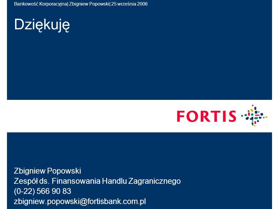 Bankowość Korporacyjna| Zbigniew Popowski| 25 września 2006 31 marca 2006Designator | author15 Dziękuję Zbigniew Popowski Zespół ds.