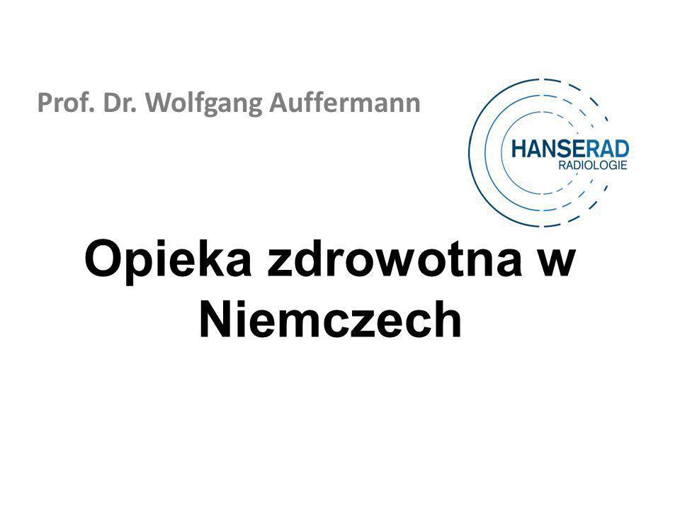 Prof. Dr. Wolfgang Auffermann Opieka zdrowotna w Niemczech