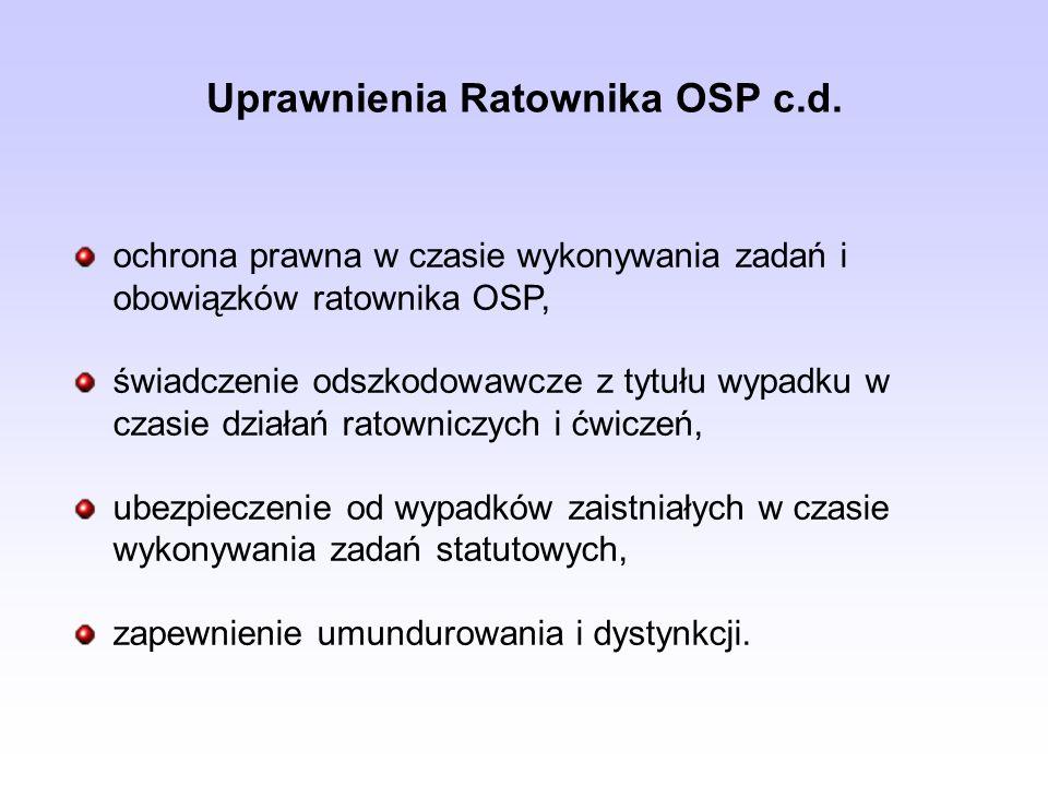 Uprawnienia Ratownika OSP c.d. ochrona prawna w czasie wykonywania zadań i obowiązków ratownika OSP, świadczenie odszkodowawcze z tytułu wypadku w cza