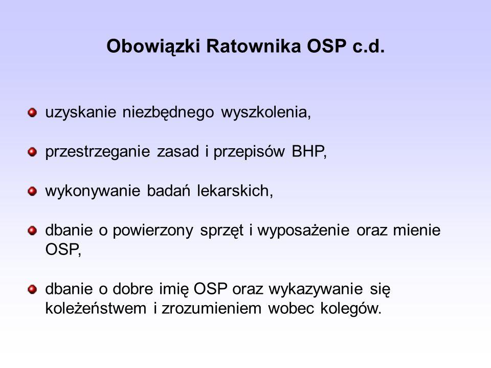 Obowiązki Ratownika OSP c.d. uzyskanie niezbędnego wyszkolenia, przestrzeganie zasad i przepisów BHP, wykonywanie badań lekarskich, dbanie o powierzon