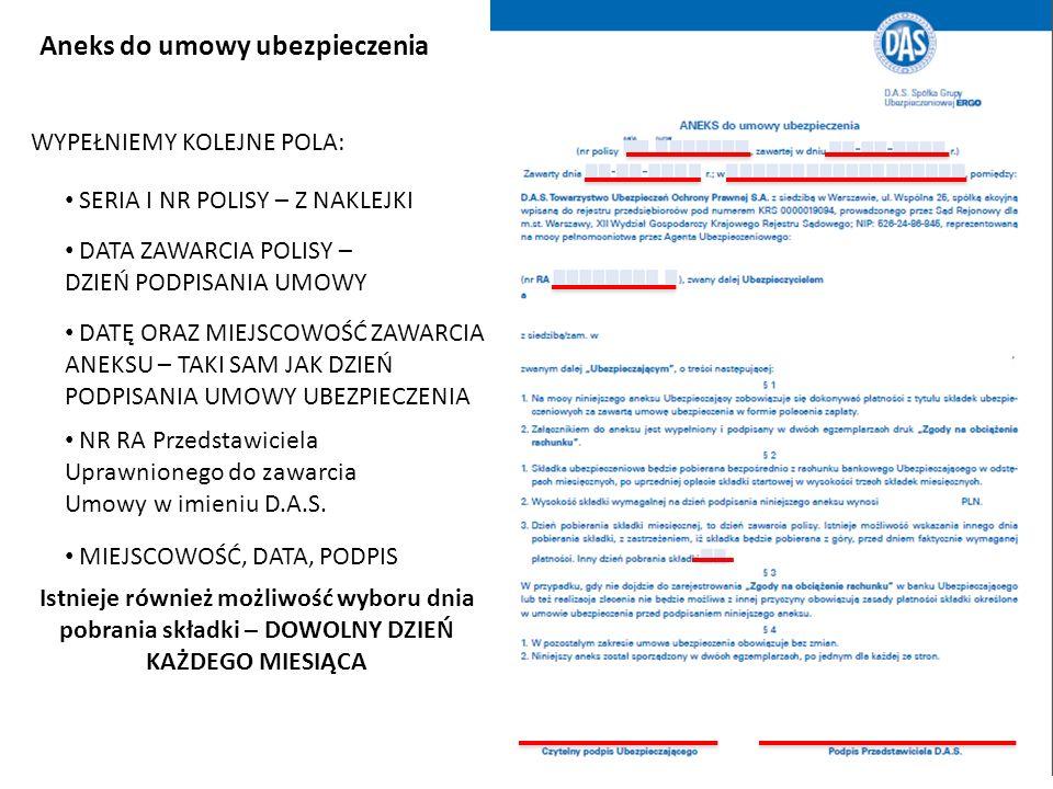 Aneks do umowy ubezpieczenia WYPEŁNIEMY KOLEJNE POLA: SERIA I NR POLISY – Z NAKLEJKI DATA ZAWARCIA POLISY – DZIEŃ PODPISANIA UMOWY DATĘ ORAZ MIEJSCOWO