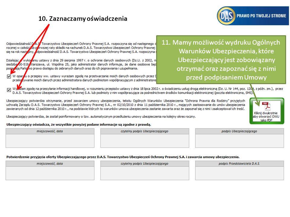 10.Zaznaczamy oświadczenia 11.Mamy możliwość wydruku Ogólnych Warunków Ubezpieczenia, które Ubezpieczający jest zobowiązany otrzymać oraz zapoznać się