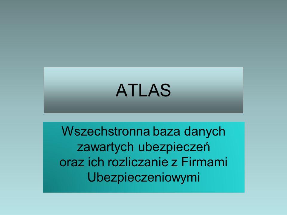 ATLAS Wszechstronna baza danych zawartych ubezpieczeń oraz ich rozliczanie z Firmami Ubezpieczeniowymi