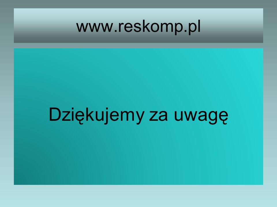 www.reskomp.pl Dziękujemy za uwagę