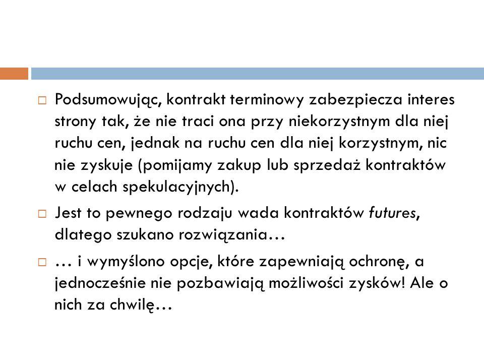 Rolnik się ubezpiecza Rolnik, zamiast sprzedawać swoją przyszłą produkcję na rynku terminowym, przeszukał oferty towarzystw ubezpieczeniowych.