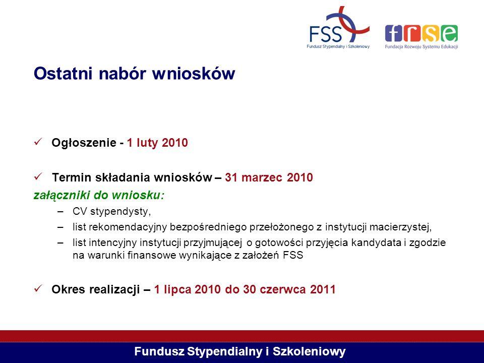 Fundusz Stypendialny i Szkoleniowy Ostatni nabór wniosków Ogłoszenie - 1 luty 2010 Termin składania wniosków – 31 marzec 2010 załączniki do wniosku: –