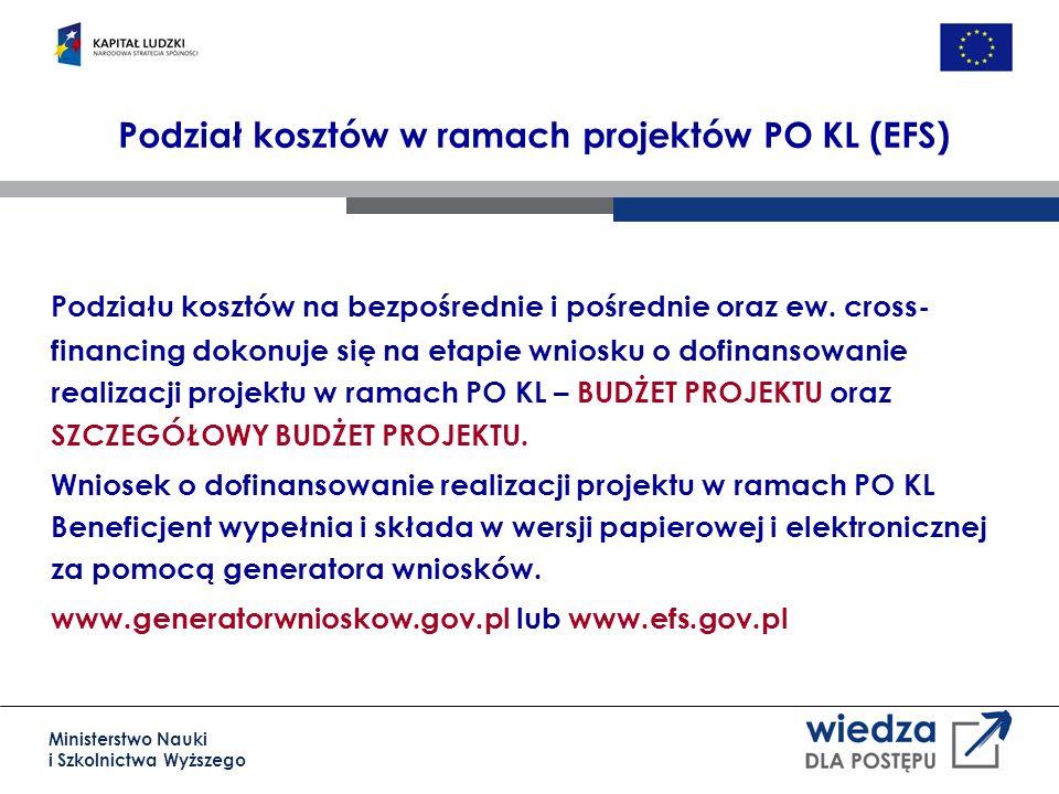 Ministerstwo Nauki i Szkolnictwa Wyższego Podział kosztów w ramach projektów PO KL (EFS) Podziału kosztów na bezpośrednie i pośrednie oraz ew.