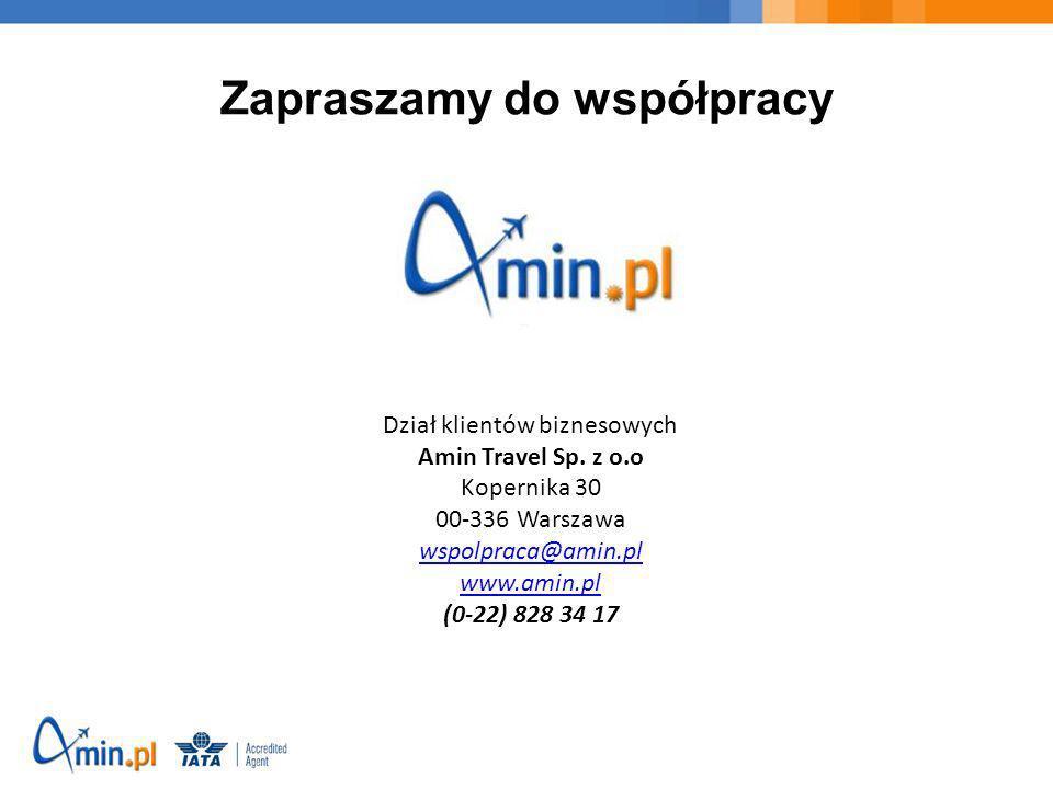 Zapraszamy do współpracy Dział klientów biznesowych Amin Travel Sp. z o.o Kopernika 30 00-336 Warszawa wspolpraca@amin.pl www.amin.pl (0-22) 828 34 17