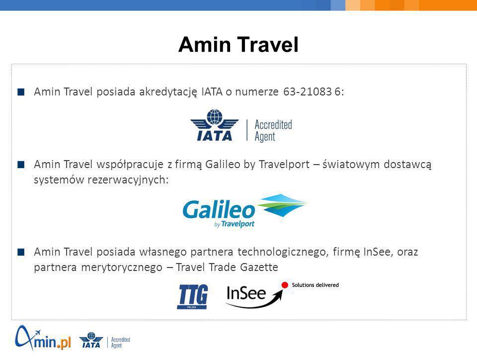 Amin Travel Amin Travel posiada akredytację IATA o numerze 63-21083 6: Amin Travel współpracuje z firmą Galileo by Travelport – światowym dostawcą sys