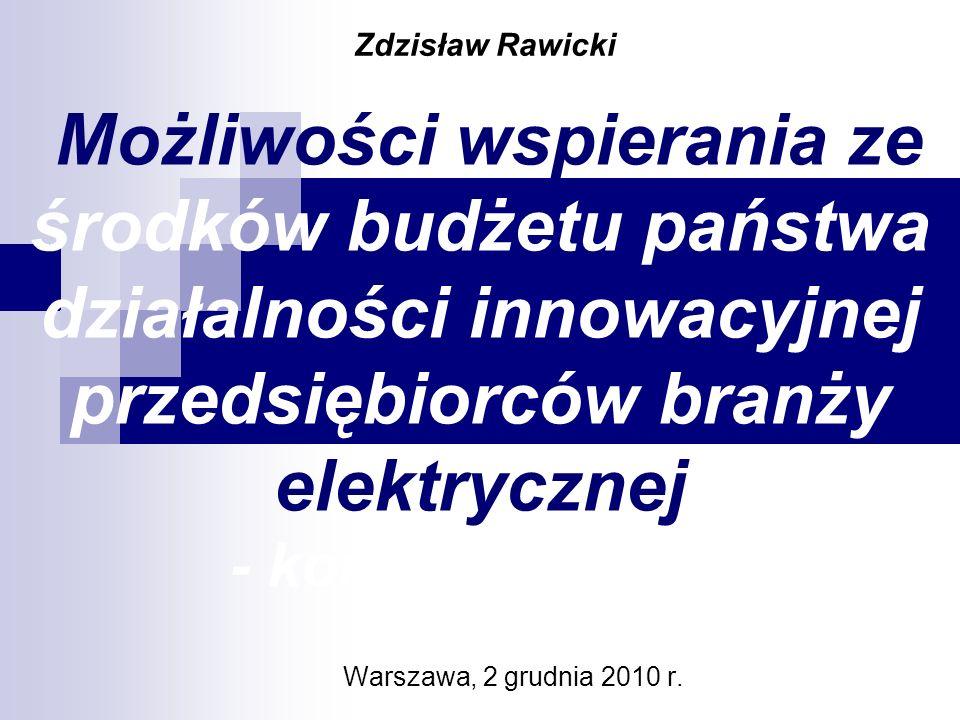 Możliwości wspierania ze środków budżetu państwa działalności innowacyjnej przedsiębiorców branży elektrycznej - korzyść czy strata .