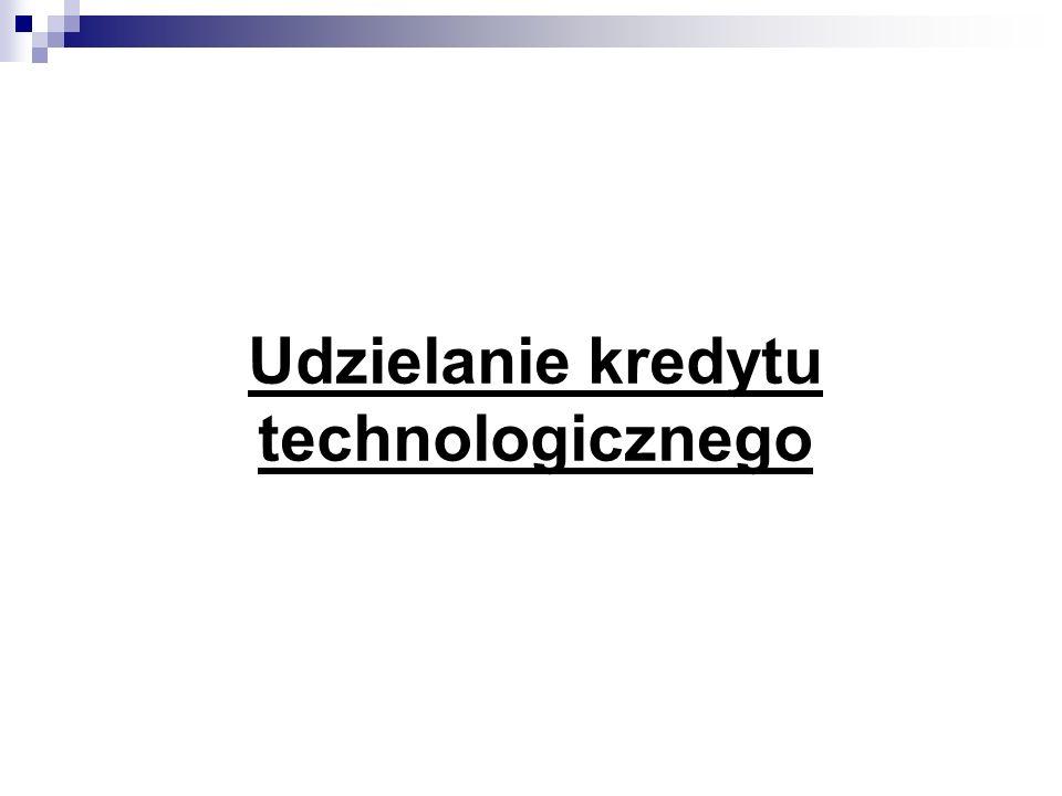 Udzielanie kredytu technologicznego