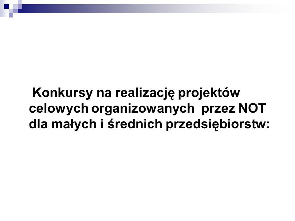 Konkursy na realizację projektów celowych organizowanych przez NOT dla małych i średnich przedsiębiorstw: