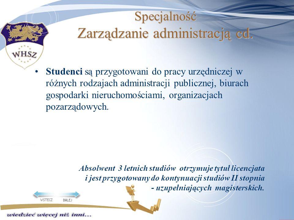 Specjalność Zarządzanie administracją cd.