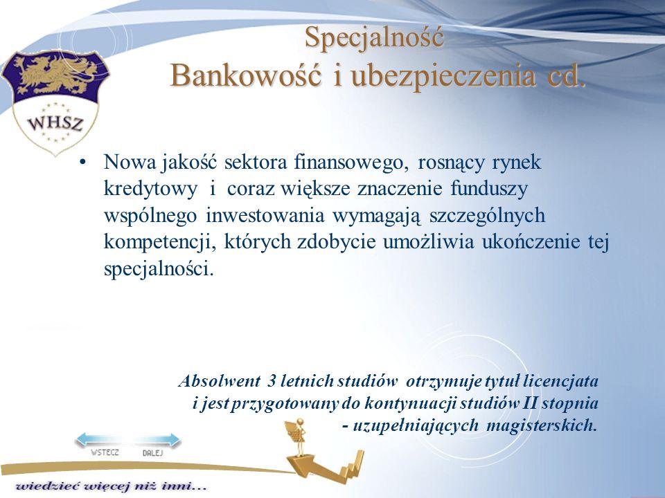 Specjalność Bankowość i ubezpieczenia cd.