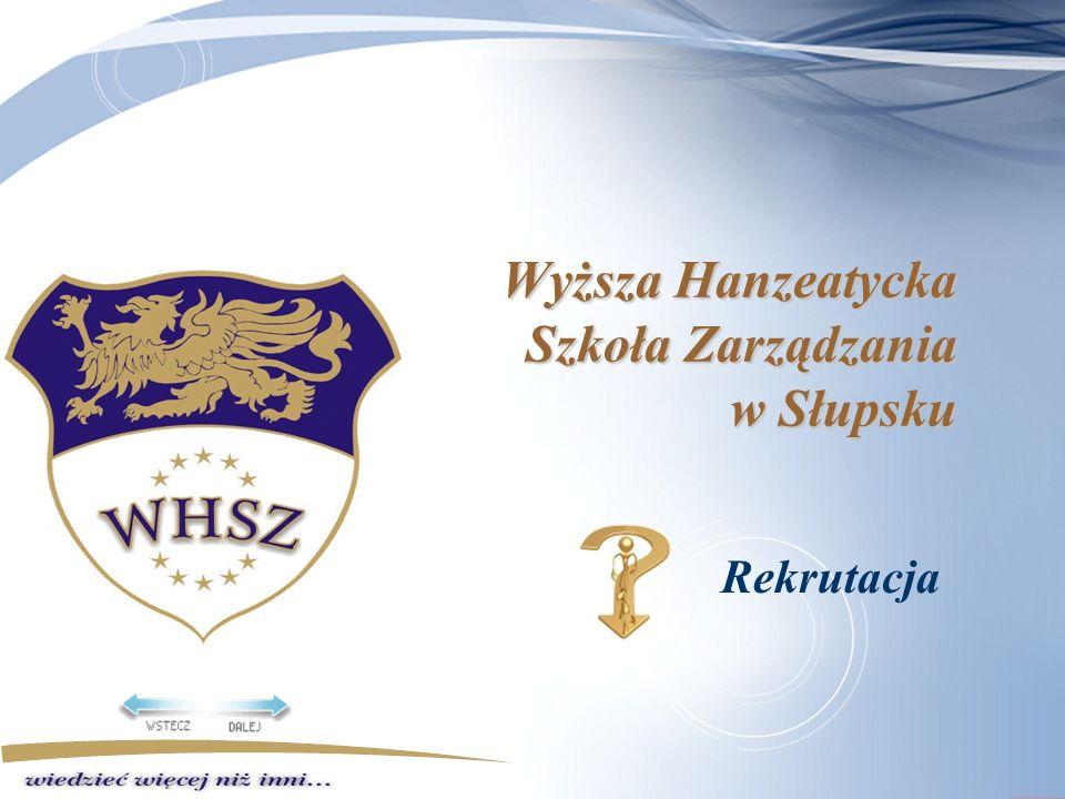 Wyższa Hanzeatycka Szkoła Zarządzania w Słupsku Rekrutacja