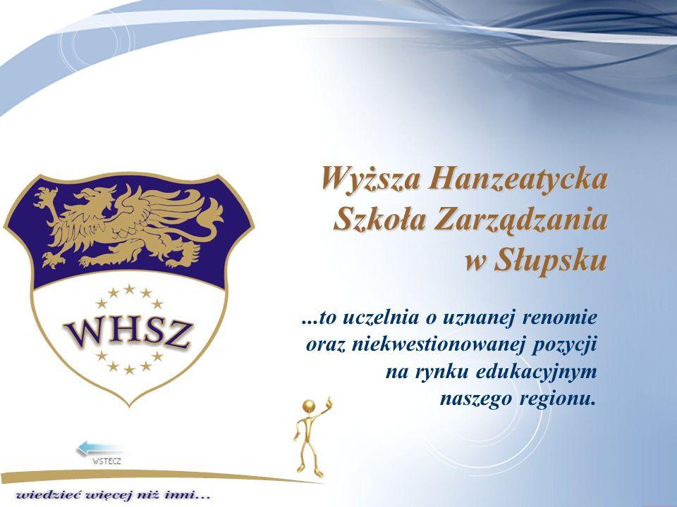Wyższa Hanzeatycka Szkoła Zarządzania w Słupsku...to uczelnia o uznanej renomie oraz niekwestionowanej pozycji na rynku edukacyjnym naszego regionu.