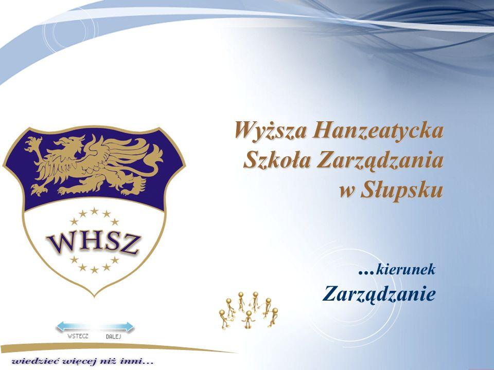 Wyższa Hanzeatycka Szkoła Zarządzania w Słupsku... kierunek Zarządzanie