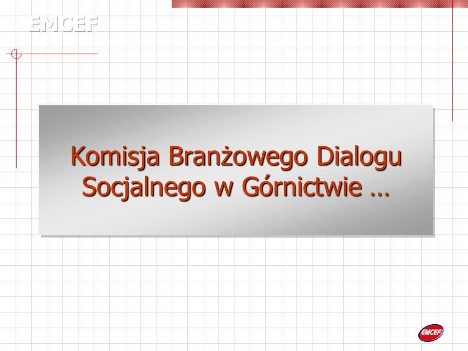 Komisja Branżowego Dialogu Socjalnego w Górnictwie …