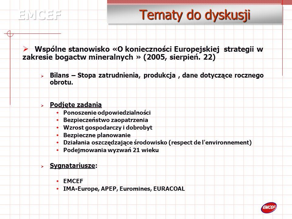 Tematy do dyskusji Wspólne stanowisko «O konieczności Europejskiej strategii w zakresie bogactw mineralnych » (2005, sierpień.