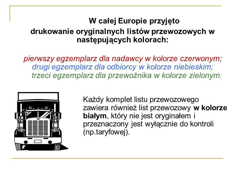 W całej Europie przyjęto drukowanie oryginalnych listów przewozowych w następujących kolorach: pierwszy egzemplarz dla nadawcy w kolorze czerwonym; dr