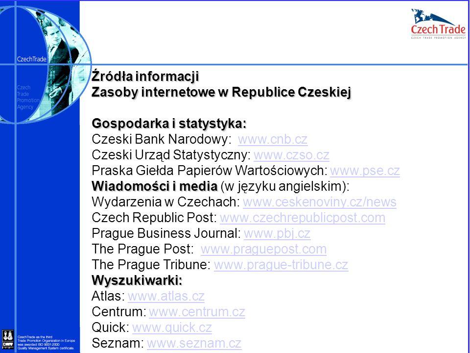 Źródła informacji Zasoby internetowe w Republice Czeskiej Gospodarka i statystyka: Czeski Bank Narodowy: www.cnb.czwww.cnb.cz Czeski Urząd Statystyczn