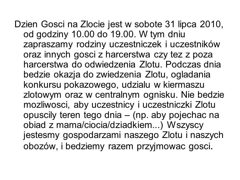 Dzien Gosci na Zlocie jest w sobote 31 lipca 2010, od godziny 10.00 do 19.00. W tym dniu zapraszamy rodziny uczestniczek i uczestników oraz innych gos