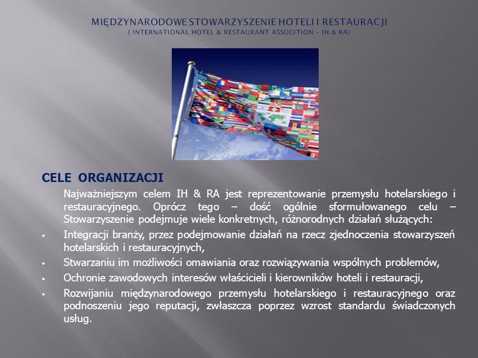 CELE ORGANIZACJI Najważniejszym celem IH & RA jest reprezentowanie przemysłu hotelarskiego i restauracyjnego. Oprócz tego – dość ogólnie sformułowaneg