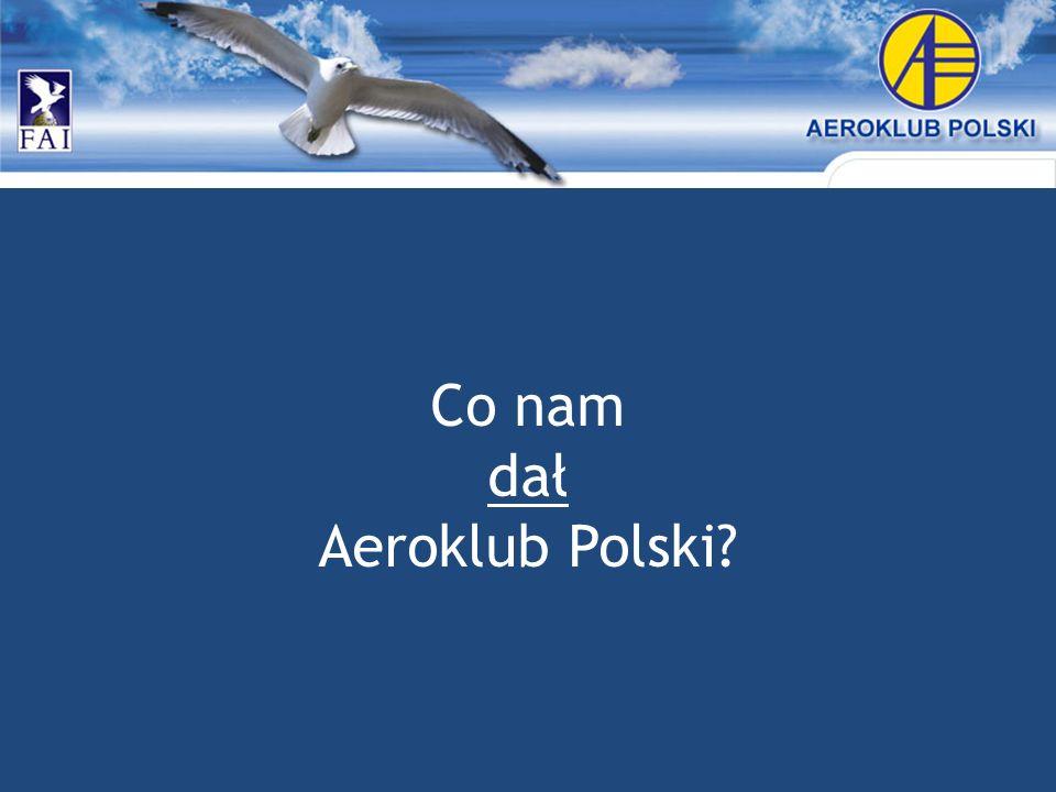 Co nam dał Aeroklub Polski?