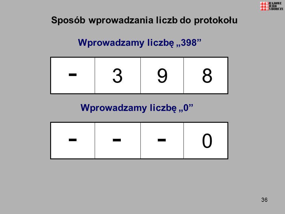 36 Sposób wprowadzania liczb do protokołu 893 - Wprowadzamy liczbę 0 0 -- - Wprowadzamy liczbę 398