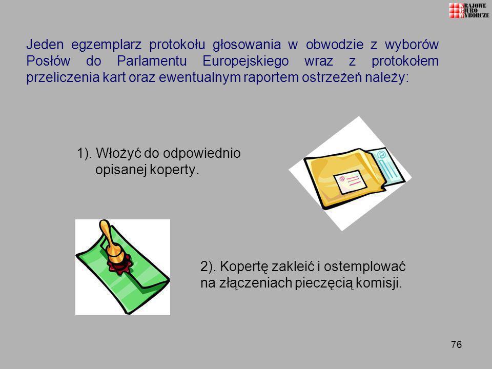 76 Jeden egzemplarz protokołu głosowania w obwodzie z wyborów Posłów do Parlamentu Europejskiego wraz z protokołem przeliczenia kart oraz ewentualnym
