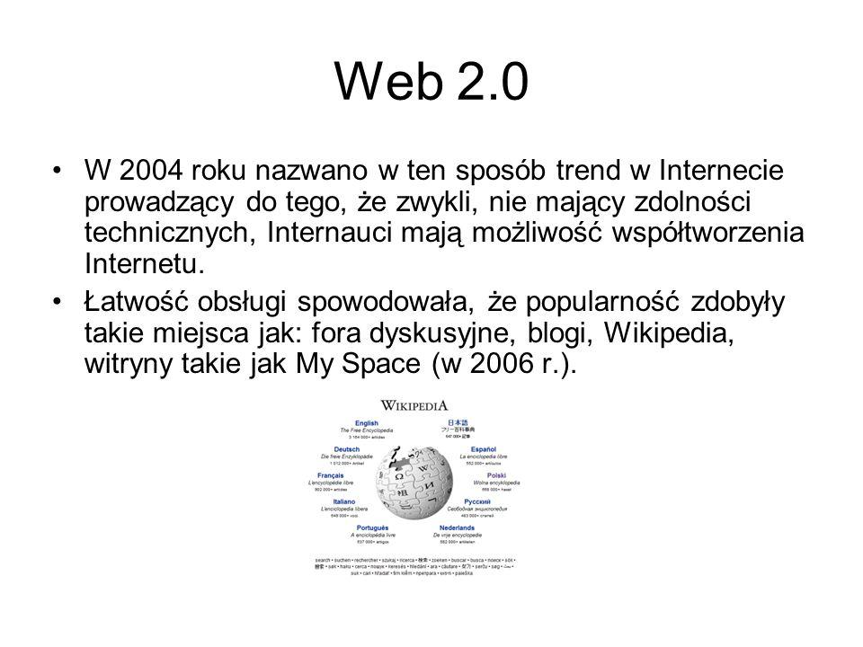 Web 2.0 W 2004 roku nazwano w ten sposób trend w Internecie prowadzący do tego, że zwykli, nie mający zdolności technicznych, Internauci mają możliwoś