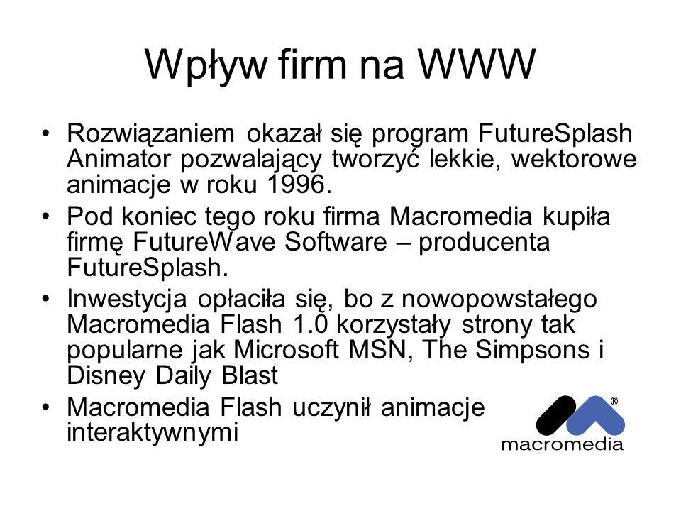 Wpływ firm na WWW Rozwiązaniem okazał się program FutureSplash Animator pozwalający tworzyć lekkie, wektorowe animacje w roku 1996. Pod koniec tego ro