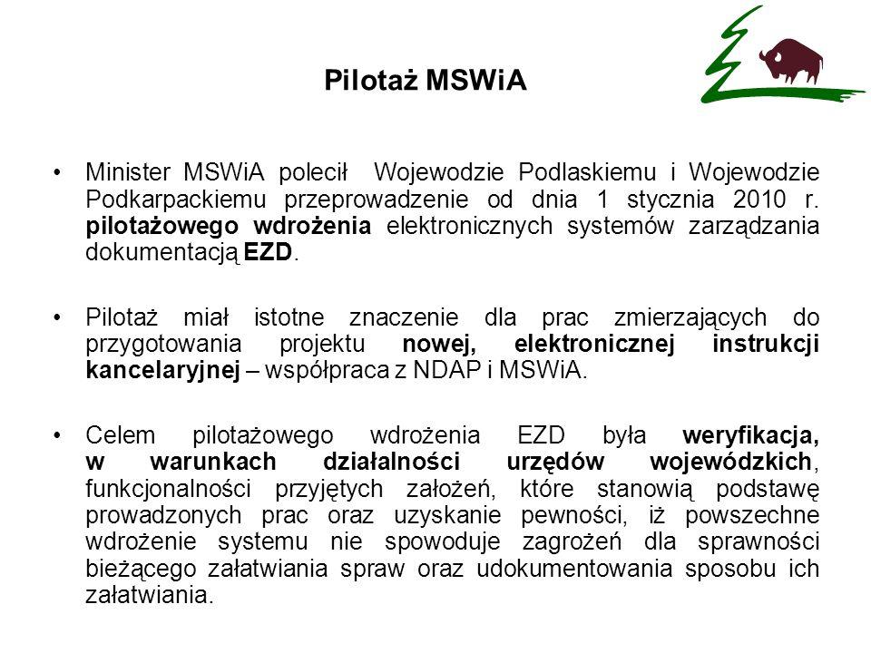 Przystępując do pilotażu, w Podlaskim Urzędzie Wojewódzkim, wytypowano 74 teczki aktowe, oznaczone symbolami i hasłami klasyfikacyjnymi z jednolitego rzeczowego wykazu akt, które od dnia 1 stycznia 2010 r.
