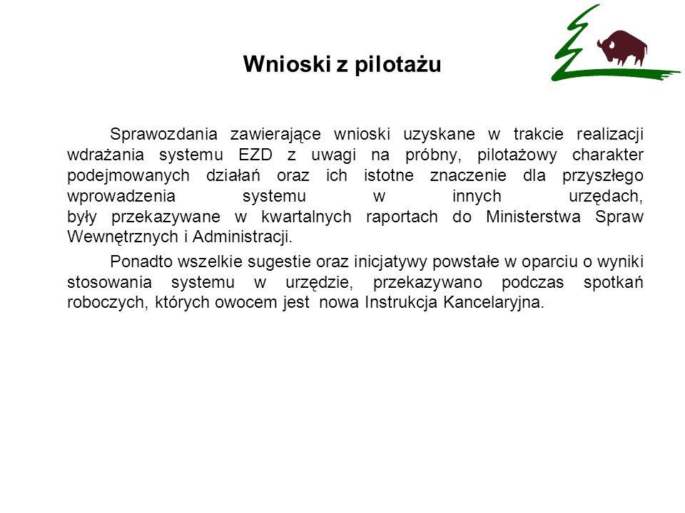 Wnioski z pilotażu Sprawozdania zawierające wnioski uzyskane w trakcie realizacji wdrażania systemu EZD z uwagi na próbny, pilotażowy charakter podejm