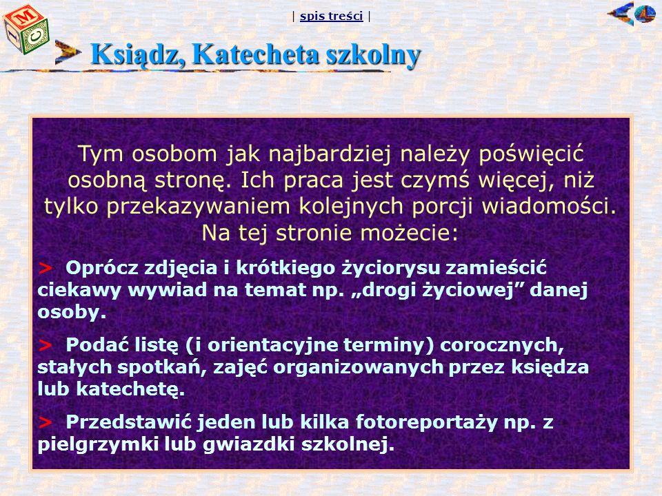 | spis treści |spis treści Ksiądz, Katecheta szkolny Tym osobom jak najbardziej należy poświęcić osobną stronę.